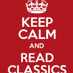 keep calm and read the classics